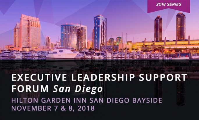 Executive Leadership Support Forum San Diego - November 7 & 8, Hilton Garden Inn San Diego Bayside