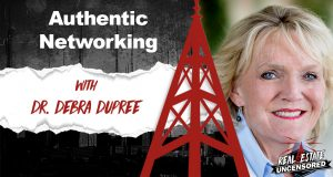 Debra Dupree on Real Estate Uncensored talks about authentic networking